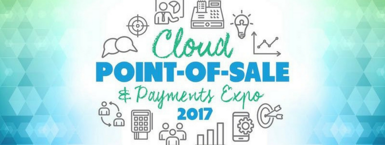 Cloud Point of Sale & Payments Expo 2017